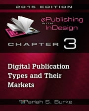 Chapter 3: Digital Publication Types and Their Markets ebook by Pariah S. Burke