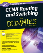 1,001 CCNA Routing and Switching Practice Questions For Dummies (+ Free Online Practice) ebook by Glen E. Clarke