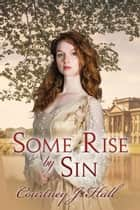 Some Rise by Sin ebook by Courtney J. Hall