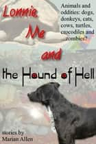 Lonnie, Me and the Hound of Hell ebook by Marian Allen