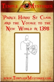 Prince Henry St Clair and the Voyage to the New World in 1398 ebook by TempleofMysteries.com