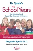 Dr. Spock's The School Years ebook by Benjamin Spock, M.D.