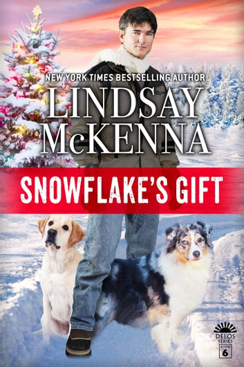 Snowflake's Gift - Delos Series, Book 6 ebook by Lindsay McKenna