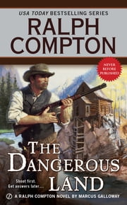 Ralph Compton The Dangerous Land ebook by Ralph Compton,Marcus Galloway