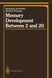 Memory Development Between 2 and 20 ebook by Wolfgang Schneider,Michael Pressley
