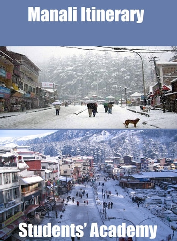 Manali Itinerary ebook by Students' Academy