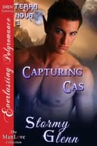 Capturing Cas ebook by Stormy Glenn