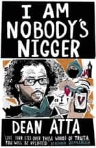 I Am Nobody's Nigger ebook by Dean Atta