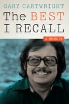 The Best I Recall ebook by Gary Cartwright