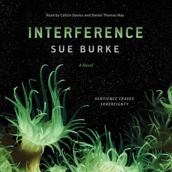 Interference - A Novel audiobook by Sue Burke