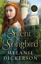 The Silent Songbird ebook by