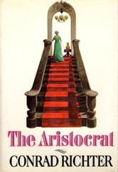 The Aristocrat ebook by Conrad Richter