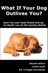 What If Your Dog Outlives You? ebook by Louise Louis