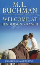 Welcome at Henderson's Ranch ebook by M. L. Buchman