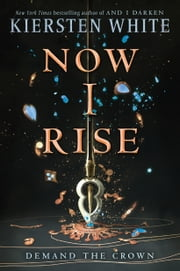 Now I Rise ebook by Kiersten White