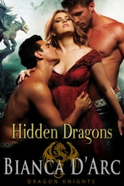 Hidden Dragons ebook by Bianca D'Arc