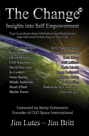 The Change10 - Insights Into Self-empowerment ebook by Jim Britt,Jim Lutes