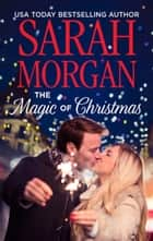 The Magic Of Christmas (Mills & Boon Medical) ebook by Sarah Morgan