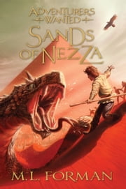 Adventurers Wanted, Book 4: Sands of Nezza ebook by M.L. Forman