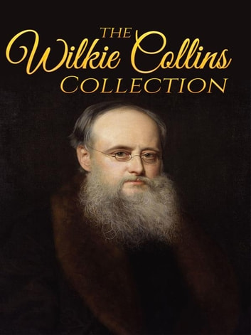 Wilkie Collins Collection (Illustrated) - The Moonstone, No Name, The Woman In White and After Dark ekitaplar by Wilkie Collins