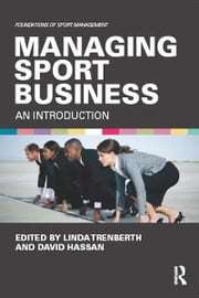 Managing Sport Business - An Introduction ebook by Linda Trenberth,David Hassan