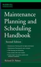 Maintenance Planning and Scheduling Handbook ebook by Richard (Doc) Palmer