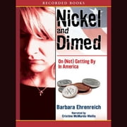 Nickel and Dimed - On (Not) Getting By in America audiobook by Barbara Ehrenreich