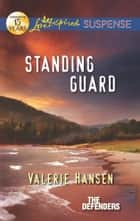 Standing Guard ebook by Valerie Hansen