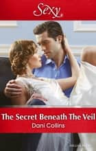 The Secret Beneath The Veil ebook by