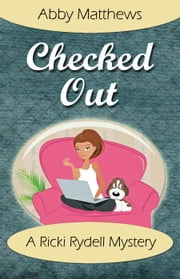 Checked Out - A Ricki Rydell Mystery ebook by Abby Matthews