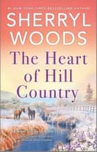 The Heart of Hill Country ebook by Sherryl Woods