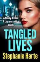 Tangled Lives - A gripping new gangland crime novel ebook by