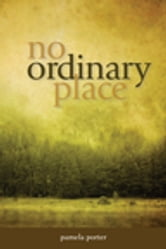 No Ordinary Place ebook by Pamela Porter