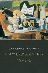 Interpreting Music ebook by Lawrence Kramer
