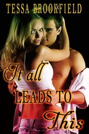 It all leads to This ebook by Tessa Brookfield