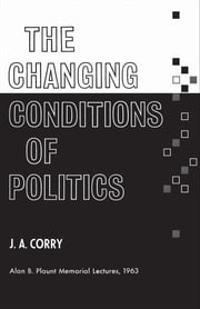 The Changing Conditions of Politics ebook by James Corry