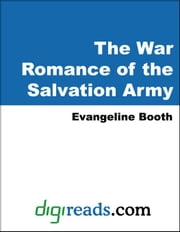 The War Romance of the Salvation Army ebook by Booth, Evangeline