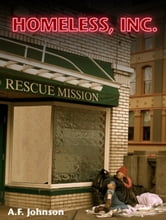 Homeless, Inc. ebook by A F Johnson