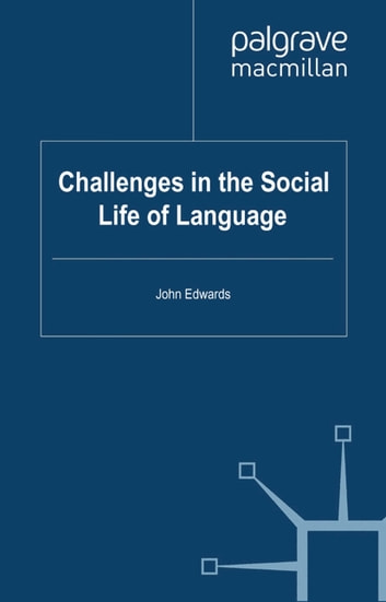 Challenges in the Social Life of Language ebook by John Edwards