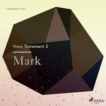 The New Testament 2 - Mark audiobook by Christopher Glyn