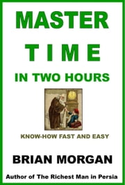 Master Time in Two Hours ebook by Brian Morgan
