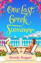 One Last Greek Summer ebook by Mandy Baggot