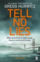 Tell No Lies ebook by Gregg Hurwitz