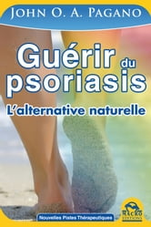 Guérir du Psoriasis - L'alternative naturelle de John Pagano ebook by John  Pagano