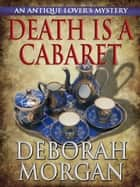 Death Is a Cabaret ebook by Deborah Morgan