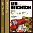 The Ipcress File Hörbuch by Len Deighton