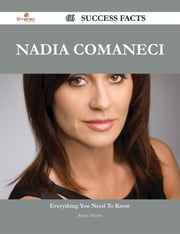 Nadia Comaneci 66 Success Facts - Everything you need to know about Nadia Comaneci ebook by Randy Merritt