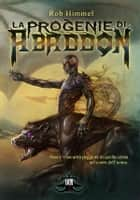 La progenie di Abaddon ebook by Rob Himmel