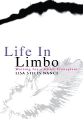 Life In Limbo - Waiting for a Heart Transplant ebook by Lisa Nance