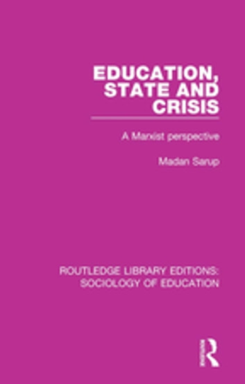 Education State and Crisis - A Marxist Perspective ebook by Madan Sarup